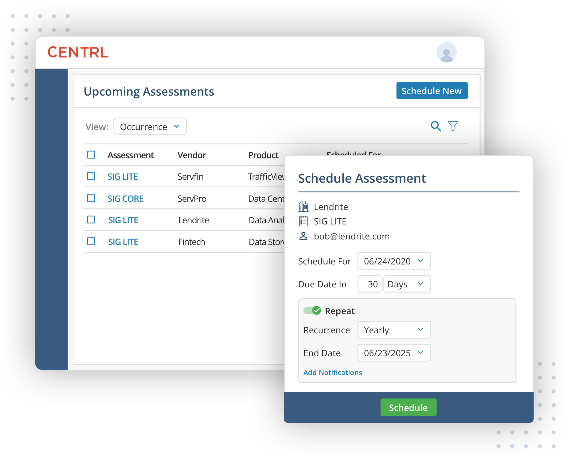"Publish a ""one-time"" assessment or create a recurring schedule for critical vendors and services"